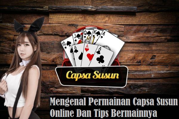 Mengenal Permainan Capsa Susun Online Dan Tips Bermainnya